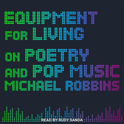 Equipment for Living: On Poetry and Pop Music Cover Image