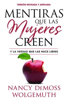 Mentiras Que Las Mujeres Creen, Versión Revisada: Y La Verdad Que Las Hace Libres Cover Image