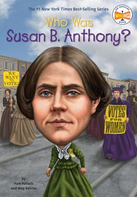 Who Was Susan B. Anthony? (Who Was?) Cover Image