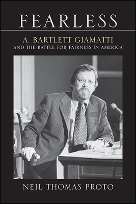 Fearless: A. Bartlett Giamatti and the Battle for Fairness in America (Excelsior Editions) Cover Image