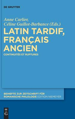Cover for Latin Tardif, Français Ancien