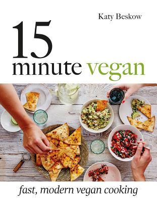 15 Minute Vegan: Fast, Modern Vegan Cooking Cover Image