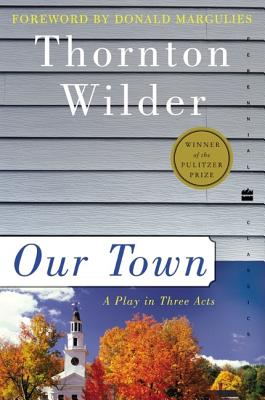 Our Town: A Play in Three Acts (Perennial Classics) Cover Image