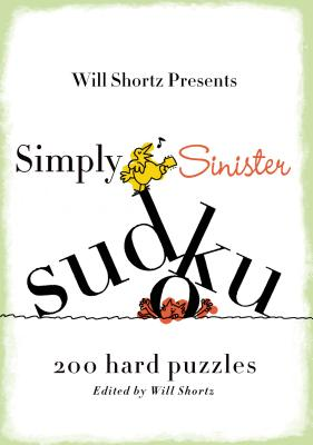Will Shortz Presents Simply Sinister Sudoku: 200 Hard Puzzles Cover Image