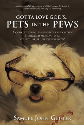 Gotta Love God's ... Pets in the Pews Cover Image