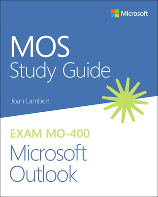 Mos Study Guide for Microsoft Outlook Exam Mo-400 Cover Image