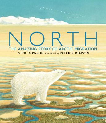 North: The Amazing Story of Arctic Migration Cover Image