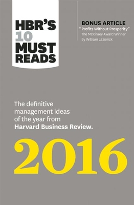 Hbr's 10 Must Reads 2016: The Definitive Management Ideas of the Year from Harvard Business Review (with Bonus McKinsey Awarda-Winning Article