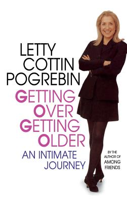 Getting Over Getting Older: An Intimate Journey Cover Image