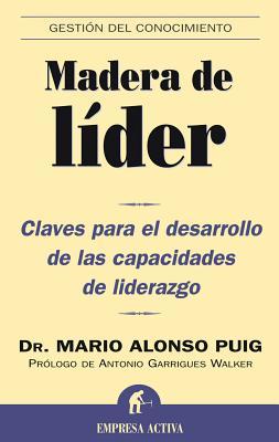 Madera de Lider: Claves Para el Desarrollo de las Capacidades de Liderazgo Cover Image