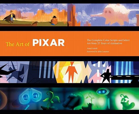 The Art of Pixar: 25th Anniv.: The Complete Color Scripts and Select Art from 25 Years of Animation Cover Image