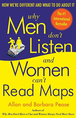 Why Men Don't Listen and Women Can't Read Maps Cover