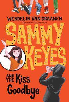 Sammy Keyes and the Kiss Goodbye Cover Image