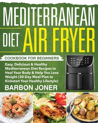 Mediterranean Diet Air Fryer Cookbook for Beginners Cover Image