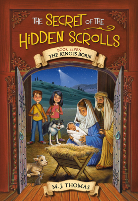 The Secret of the Hidden Scrolls: The King Is Born, Book 7 Cover Image