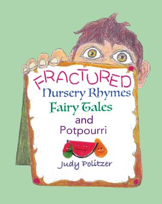 Fractured Nursery Rhymes, Fairy Tales, and Potpourri Cover Image