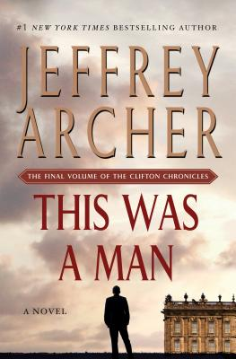 This Was a Man: The Final Volume of The Clifton Chronicles Cover Image