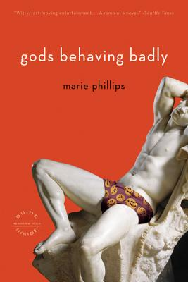 Gods Behaving Badly (Paperback) By Marie Phillips