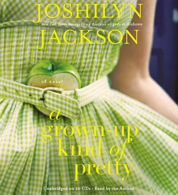 A Grown-Up Kind of Pretty (Playaway Adult Fiction) Cover Image