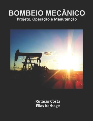 Bombeio Mecânico: Projeto, Operação e Manutenção Cover Image