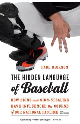 The Hidden Language of Baseball: How Signs and Sign-Stealing Have Influenced the Course of Our National Pastime Cover Image