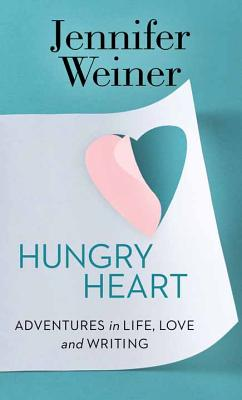 Hungry Heart: Adventures in Life, Love, and Writing Cover Image
