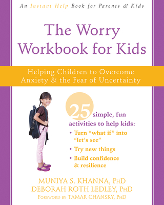 The Worry Workbook for Kids: Helping Children to Overcome Anxiety and the Fear of Uncertainty Cover Image