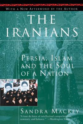 The Iranians: Persia, Islam, and the Soul of a Nation Cover Image