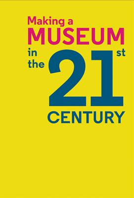 Making a Museum in the 21st Century Cover Image