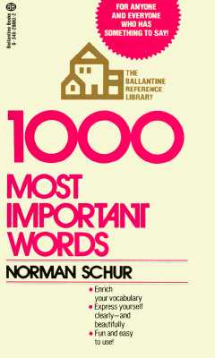 1000 Most Important Words: For Anyone and Everyone Who Has Something to Say Cover Image