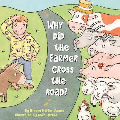 Why Did the Farmer Cross the Road? Cover Image