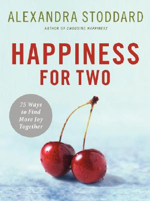 Happiness for Two: 75 Secrets for Finding More Joy Together Cover Image