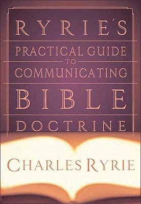 Ryrie's Practical Guide to Communicating Bible Doctrine Cover