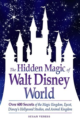 The Hidden Magic of Walt Disney World Cover
