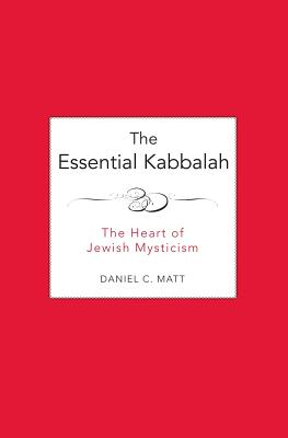 The Essential Kabbalah: The Heart of Jewish Mysticism Cover Image