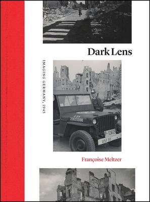 Dark Lens: Imaging Germany, 1945 Cover Image