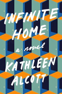 Infinite HomeKathleen Alcott