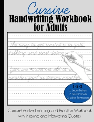 Cursive Handwriting Workbook for Adults: Comprehensive Learning and Practice Workbook with Inspiring and Motivating Quotes Cover Image