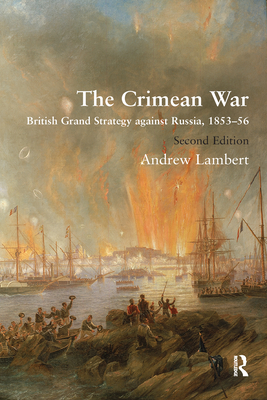 The Crimean War: British Grand Strategy Against Russia, 1853-56 Cover Image