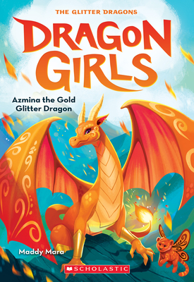 Azmina the Gold Glitter Dragon (Dragon Girls #1) Cover Image