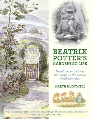 Beatrix Potter's Gardening Life: The Plants and Places That Inspired the Classic Children's Tales Cover Image