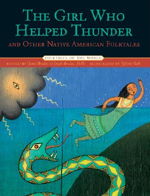 The Girl Who Helped Thunder and Other Native American Folktales (Folktales of the World) Cover Image