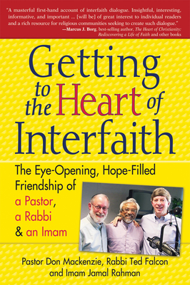 Getting to Heart of Interfaith: The Eye-Opening, Hope-Filled Friendship of a Pastor, a Rabbi & an Imam Cover Image