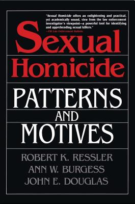 Sexual Homicide: Patterns and Motives- Paperback Cover Image