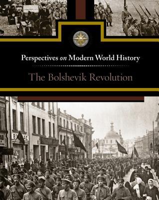 The Bolshevik Revolution (Perspectives on Modern World History) Cover Image