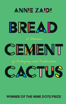 Bread, Cement, Cactus: A Memoir of Belonging and Dislocation Cover Image