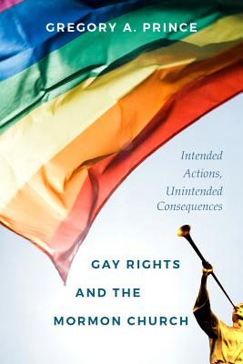 Gay Rights and the Mormon Church: Intended Actions, Unintended Consequences Cover Image