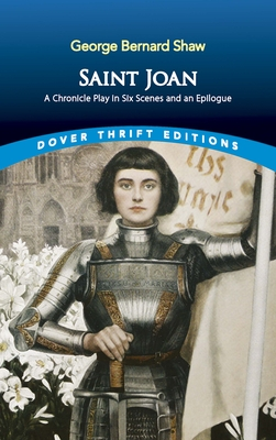Saint Joan: A Chronicle Play in Six Scenes and an Epilogue (Dover Thrift Editions) Cover Image