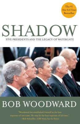 Shadow: Five Presidents and the Legacy of Watergate Cover Image