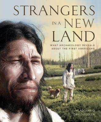 Strangers in a New Land: What Archaeology Reveals about the First Americans Cover Image